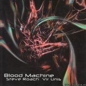 Steve Roach & Vir Unis - Blood Machine (2001) [FLAC (tracks + .cue)]