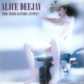 Alice Deejay - Who Needs Guitars Anyway? (2000) [FLAC (image + .cue)]