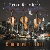 Brian Bromberg - Compared To That (2012) [FLAC (tracks + .cue)]