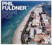 Phil Fuldner - Miami Pop (2001) [ FLAC (tracks + .cue)]
