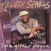 Melvin Sparks - I'm A 'Gittar' Player (1997) [FLAC (image + .cue)]