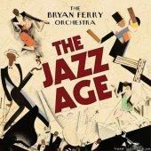 The Bryan Ferry Orchestra - The Jazz Age (2012)  [FLAC (tracks + .cue)]