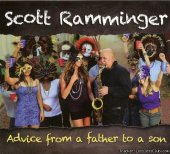 Scott Ramminger - Advice from a Father to a Son (2013)  [FLAC (image + .cue)]