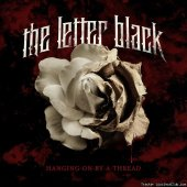 The Letter Black - Hanging On By A Thread (2010) [FLAC (tracks + .cue)]
