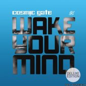 Cosmic Gate - Wake Your Mind (Deluxe Edition) (2013) [FLAC (tracks)]