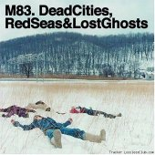 M83 - Dead Cities, Red Seas & Lost Ghosts (2003) [FLAC (tracks + .cue)]