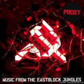 Proxy - Music From The Eastblock Jungles (2013) [FLAC (tracks + .cue)]