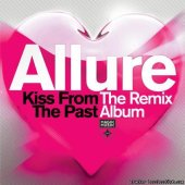 Allure - Kiss From The Past (The Remix Album) (2013) [FLAC (tracks + .cue)]