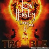 Ken Hensley & Live Fire - Trouble (2013) [FLAC (image + .cue)]