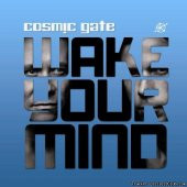 Cosmic Gate - Wake Your Mind (2011) [FLAC (tracks + .cue)]