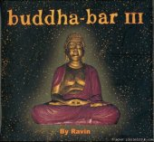 VA - Buddha-Bar III By Ravin 2CD (2005) [FLAC (tracks + .cue)]