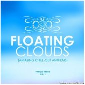 VA - Floating Clouds (Amazing Chill out Anthems) Vol. 1 (2019) [FLAC (tracks)]