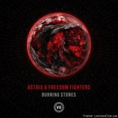 Astrix and Freedom Fighters - Burning Stones (2017) [FLAC (tracks)]