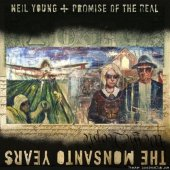Neil Young and Promise of the Real - The Monsanto Years (2015) [FLAC (tracks)]