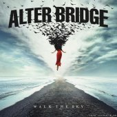 Alter Bridge - Walk The Sky (2019) [FLAC (tracks)]
