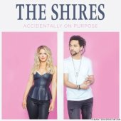 The Shires - Accidentally On Purpose (2018) [FLAC (tracks)]