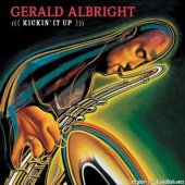 Gerald Albright - Kickin It Up (2004) [FLAC (tracks + .cue)]