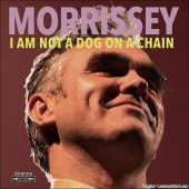 Morrissey - I Am Not a Dog on a Chain (2020) [FLAC (tracks + .cue)]