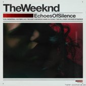 The Weeknd - Echoes Of Silence (2011/2015) [FLAC (tracks)]