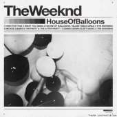 The Weeknd - House Of Balloons (2011/2015) [FLAC (tracks)]