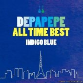 DEPAPEPE - All Time Best - Indigo Blue (2015) [FLAC (tracks)]
